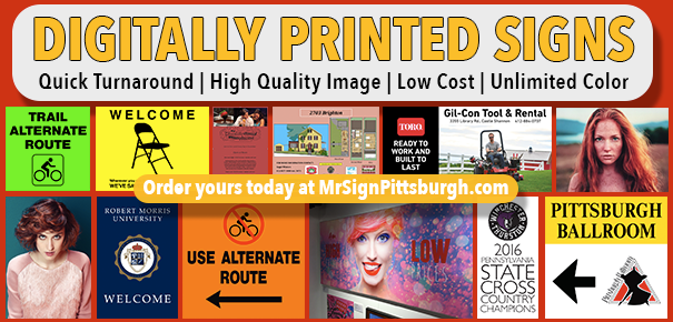 Digital Printing, Digitally Printed Signs, Pittsburgh Printing, Mr. Sign, Digitally printed signs by Mr. Sign, Pittsburgh Digital Signs, Pittsburgh Business Signs, Digitally printed Banners, digitally printed Decals, digitally printed Yard signs, digitally printed Window graphics, digitally printed outdoor signs, digitally printed sign boards, local digital banner printing, cheap digitally printed banners, Made to order digital signage
